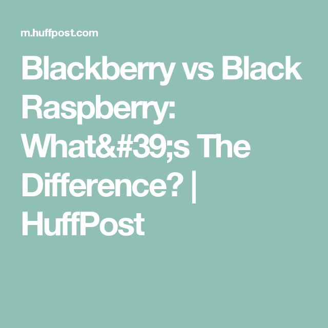 What S The Difference Blackberry Vs Black Raspberry Black Raspberry Raspberry Psychopath