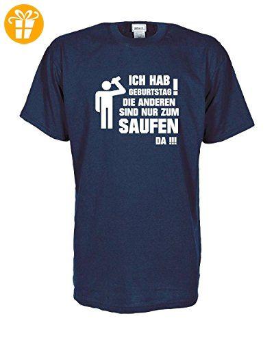049088de724541 Ich hab GEBURTSTAG die anderen sind nur zum SAUFEN da witziges Fun T-Shirt  zum
