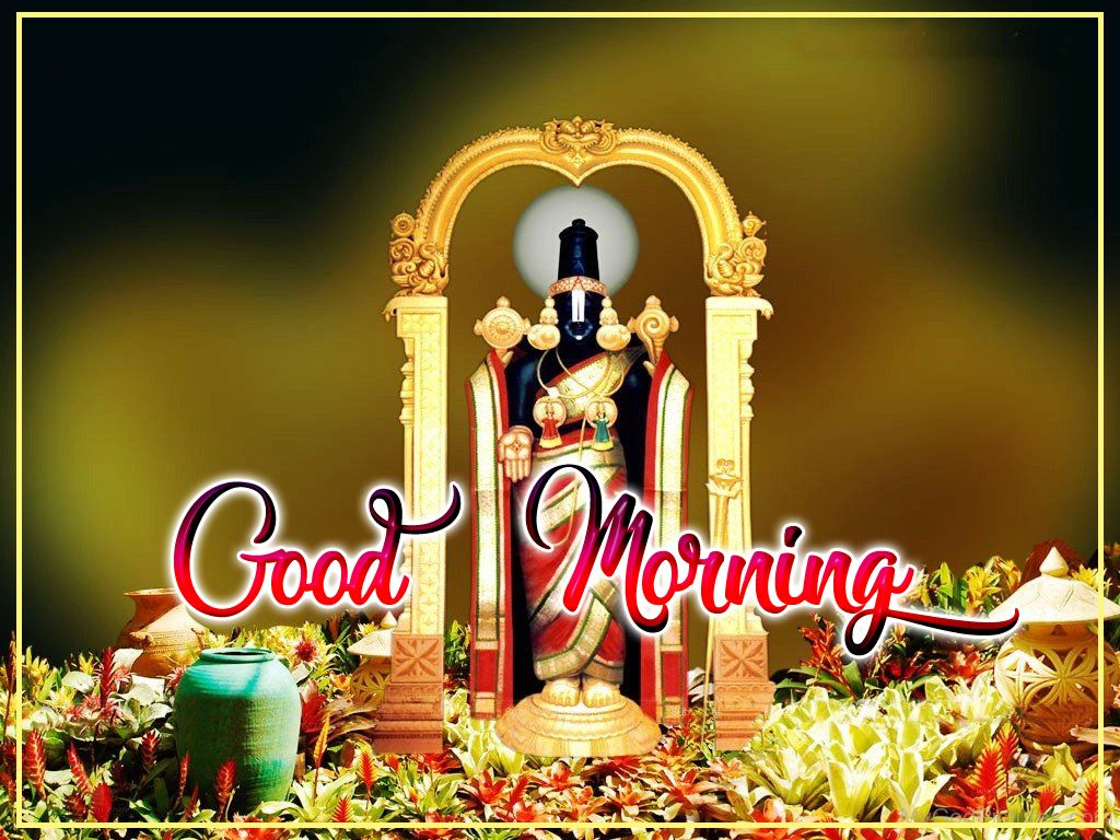Lord Balaji Good Morning Pictures Greetings Oyequotescom Famous