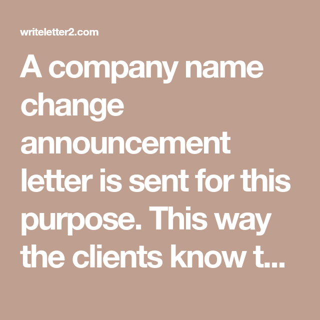 A company name change announcement letter is sent for this purpose