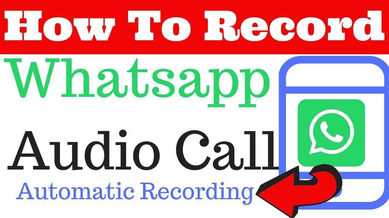 How To Record Whatsapp calls Automatically?