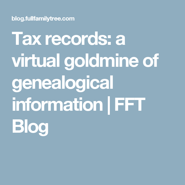 Tax records: a virtual goldmine of genealogical information | FFT Blog