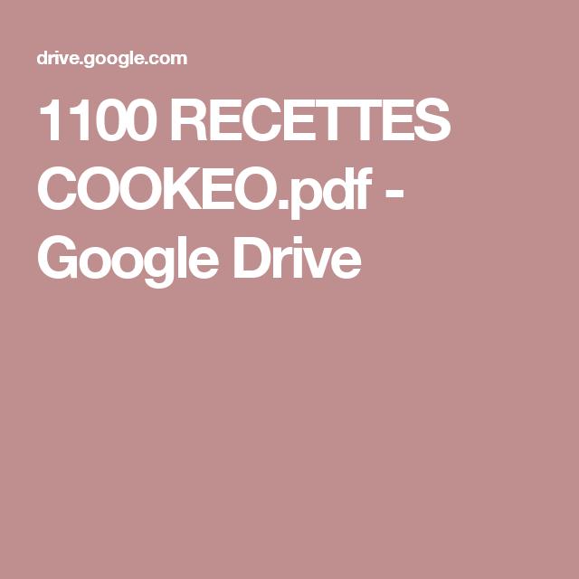 Cookeo Connect 150 Recettes: 1100 RECETTES COOKEO.pdf - Google Drive