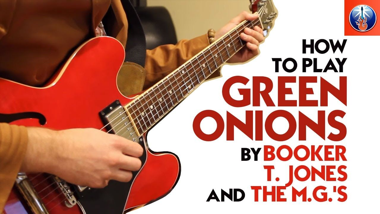 How to Play Green Onions by Booker T. Jones and the M.G.'s  - Green Onio...