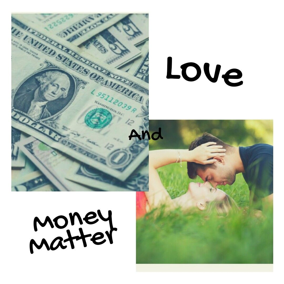 Love And Money Matter Money Cant Buy Love Marry For Money Money Matters