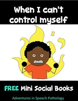 A Social Story To Support Students Who Have Difficulties Regulating Their Emotions There Are 4 Mini Pages Great For Teaching Self Control