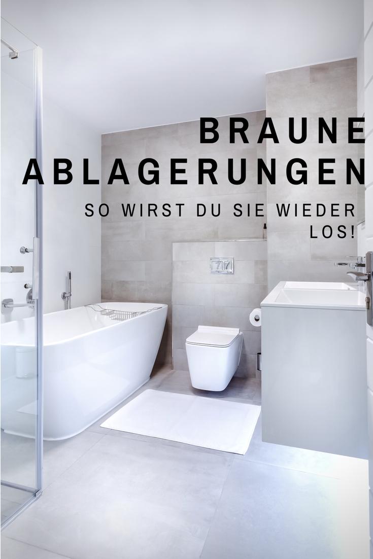 Braune Ablagerung In Der Toilette Entfernen Die Hausmutter Toilette Toiletten Reinigen Haushalt
