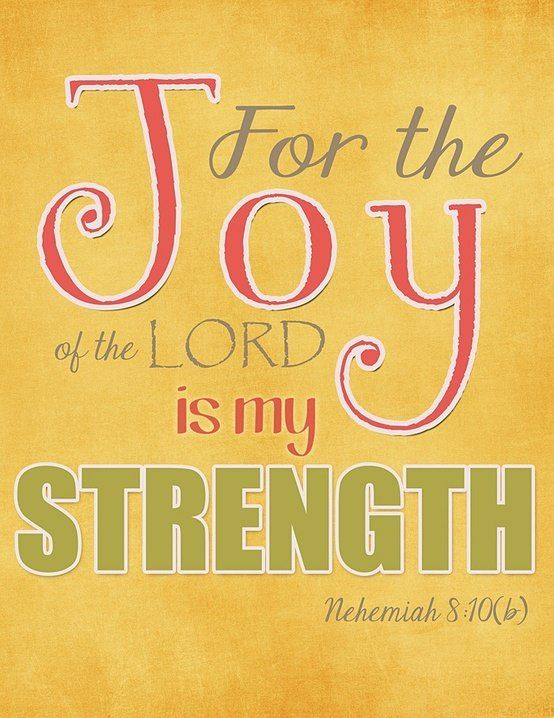 For The Joy Of The Lord Is My Strength Nehemiah 810