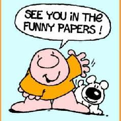 Image result for See You In The Funny Papers