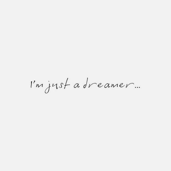 Dreamer Quote, Dream, Cute Quote, Self Love, Imagination, Positivity, I