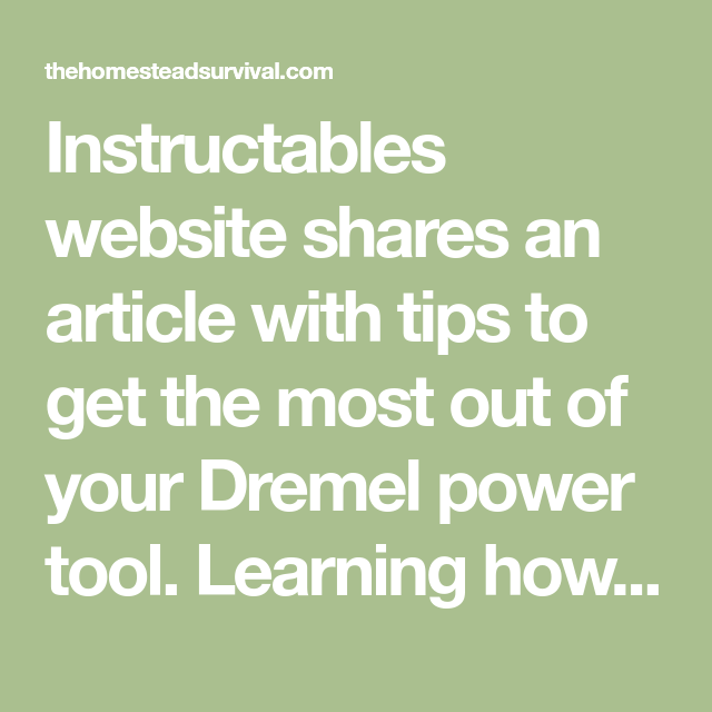 Instructables Website Shares An Article With Tips To Get The Most