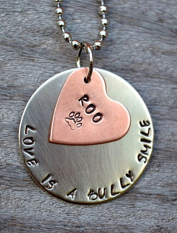 Ahhh! Bullies :) tank needs this ! Love Is A Bully Smile Personalized Handstamped Necklace by Pawsitively Purrfect on Etsy, $25.00