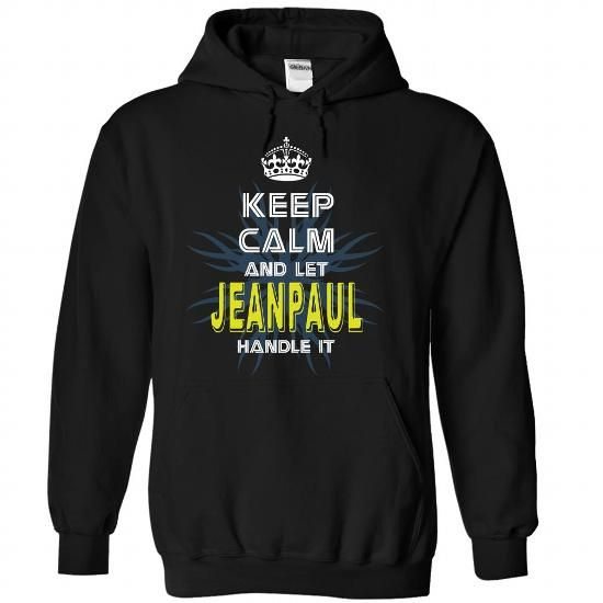 (KeepCalmNew) Keep Calm And Let JEANPAUL Handle It - #baby gift #thoughtful gift. GET => https://www.sunfrog.com/Names/KeepCalmNew-Keep-Calm-And-Let-JEANPAUL-Handle-It-vziuetqnme-Black-42975034-Hoodie.html?68278
