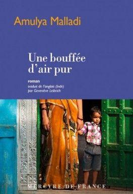 Découvrez Une bouffée d'air pur de Amulya Malladi sur Booknode, la communauté du livre