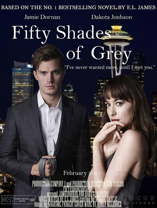 Fifty Shades Of Grey Based On The Novel By E L James Expected Release Date 2 13 15 Shades Of Grey Movie Fifty Shades Fifty Shades Of Grey