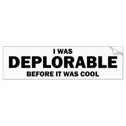 I was deplorable before it was cool bumper sticker red gifts color style cyo diy