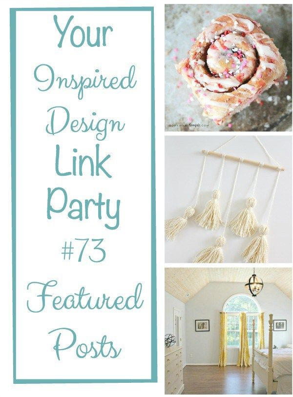 Big News From Your Inspired Design Link Party #73