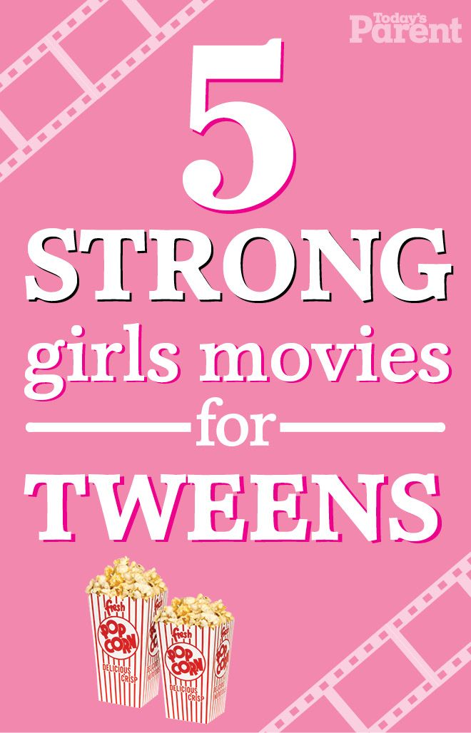 10 awesome movies to watch with your tween daughter - Today's Parent