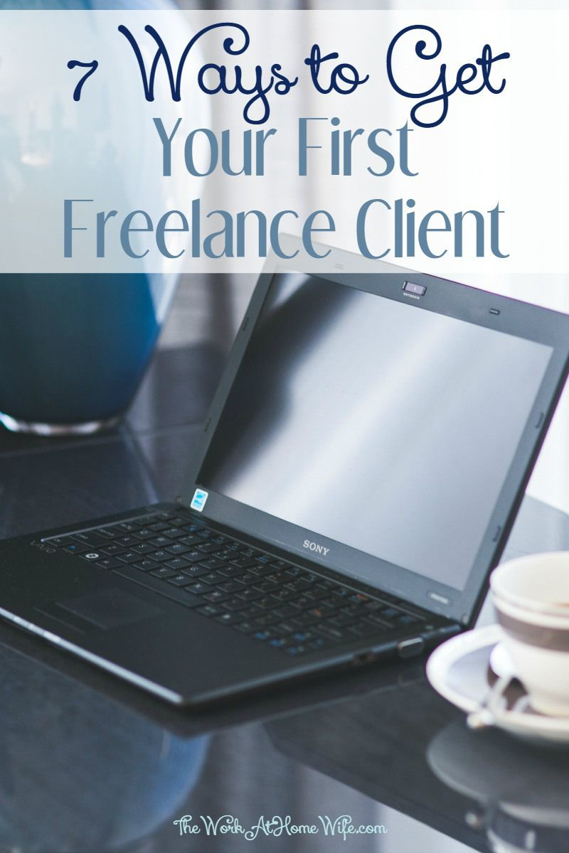 7 ways to get your first freelance client work from home