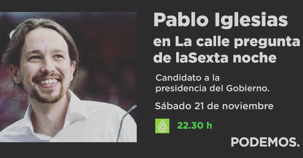 Esta noche en La Sexta tenemos a Pablo Iglesias.  No faltes!!! #20D
