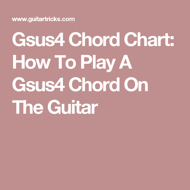 Gsus4 Chord Chart: How To Play A Gsus4 Chord On The Guitar | Music ...