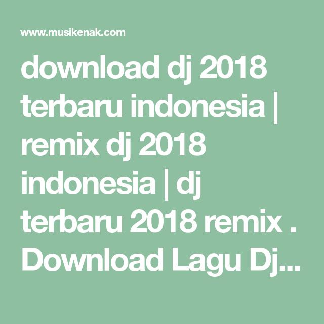 Download Kumpulan Lagu Dj Indonesia Musik Remix Terbaru April