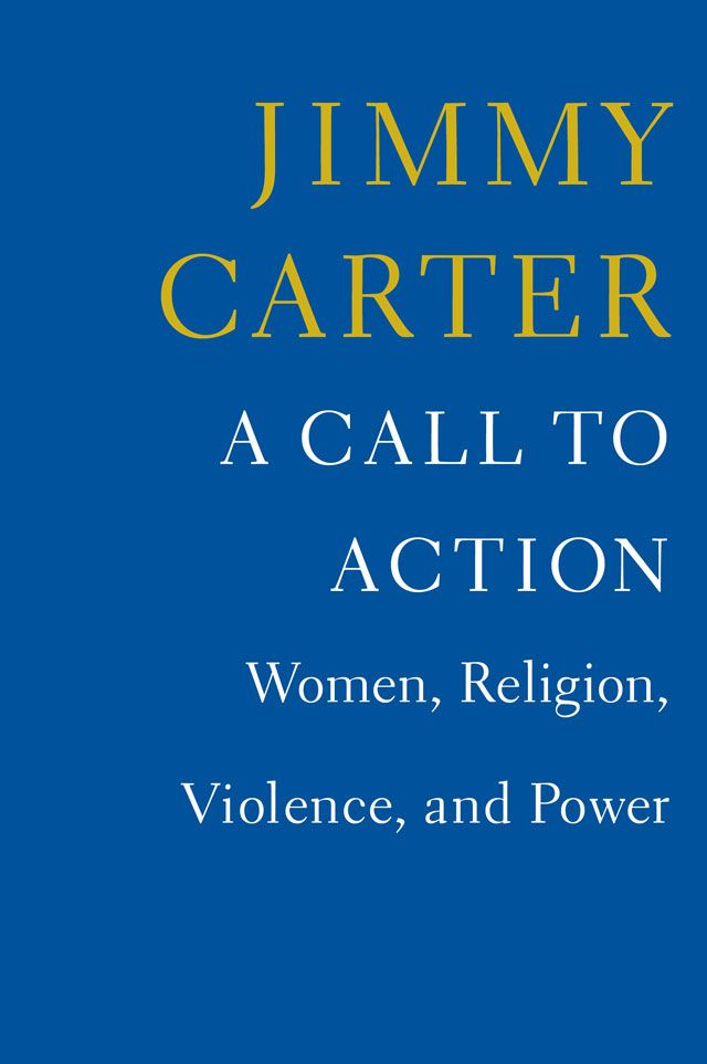 "The latest book by former President Jimmy Carter, ""A Call to Action: Women, Religion, Violence and Power"""