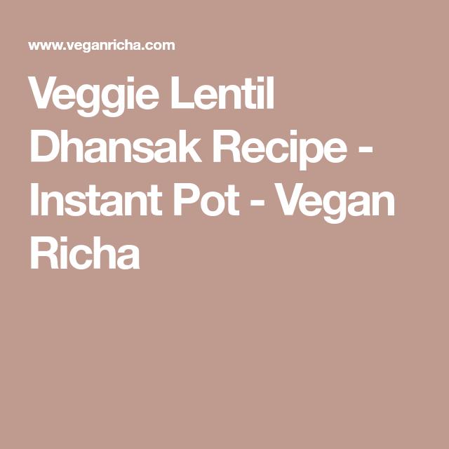 Veggie Lentil Dhansak Recipe Instant Pot Vegan Richa Dhansak Recipes Instant Pot Vegan Richa