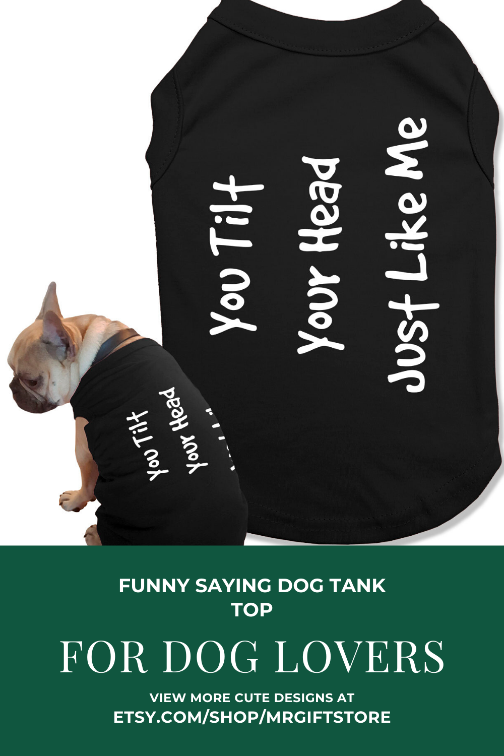 Funny Saying Dog Tank Top You Tilt Your Head Just Like Me Gift Idea For Dog Lovers Dog Clothes Funny Dog Clothes Cute Dog Clothes