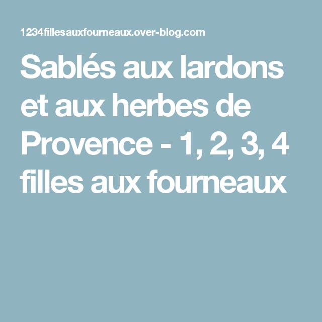 Sablés aux lardons et aux herbes de Provence - 1, 2, 3, 4 filles aux fourneaux