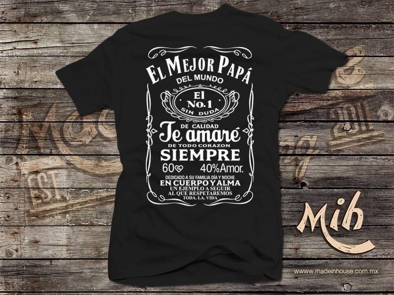 Pin By Ana On Playeras Día Del Padre Father S Day Diy Mens Tops Mens Tshirts