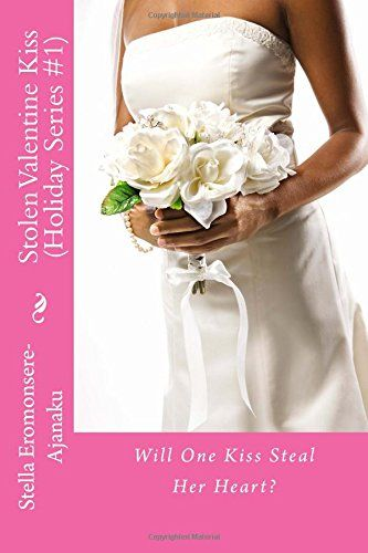 Stolen Valentine Kiss: Will One Kiss Steal Her Heart? (Holiday Series) (Volume 1) by Stella Eromonsere-Ajanaku http://www.amazon.com/dp/1495237931/ref=cm_sw_r_pi_dp_6Q8kvb0YWZAQV