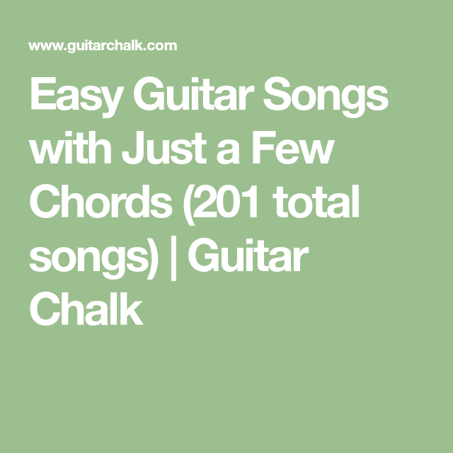 195 Easy Guitar Songs with Short Chord Progressions | Easy guitar ...