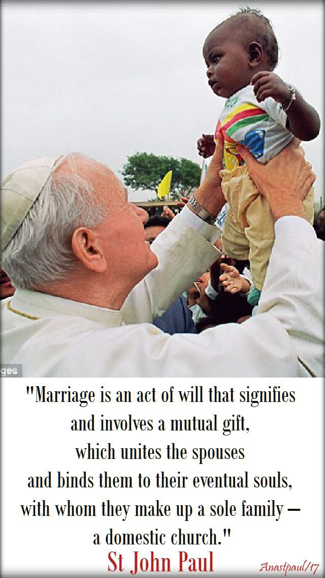 Marriage Is An Act Of Will St John Paul 20 Oct 2017 Novena Anastpaul John Paul Ii Quotes St John Paul Ii Pope Saint John Paul Ii