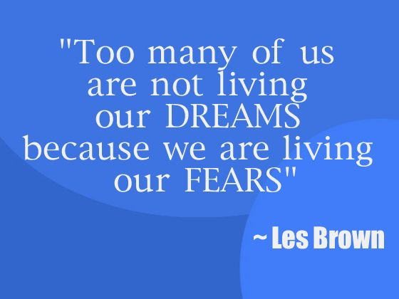 Les Brown Quotes Inspiration Too Many Of Us Are Not Living Our Dreams Because We Are Living Our