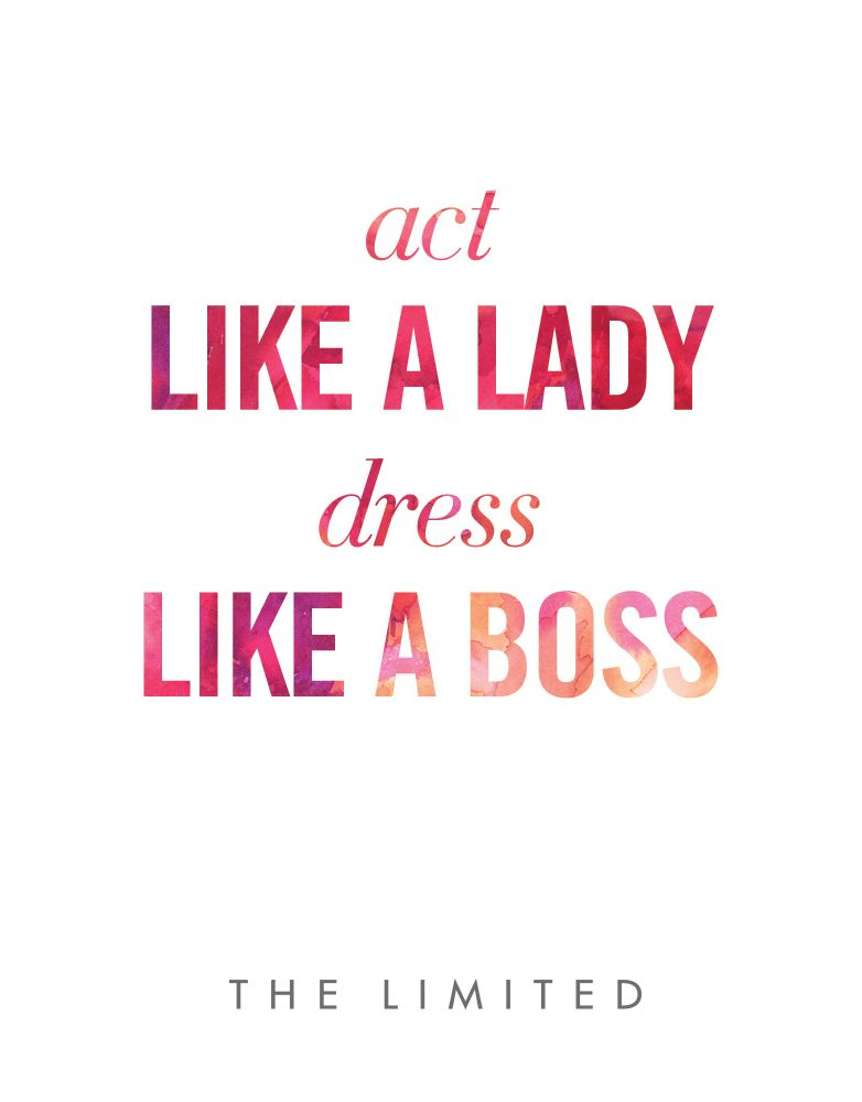 Act Like A Lady Dress Like A Boss Thelimited Quotes