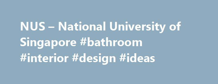NUS National University Of Singapore Bathroom Interior Design Ideas