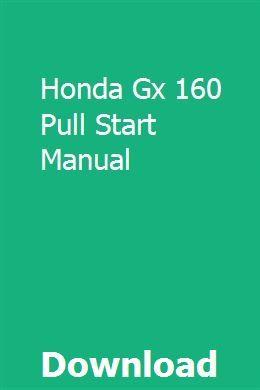 Honda Gx 160 Pull Start Manual pdf download online full