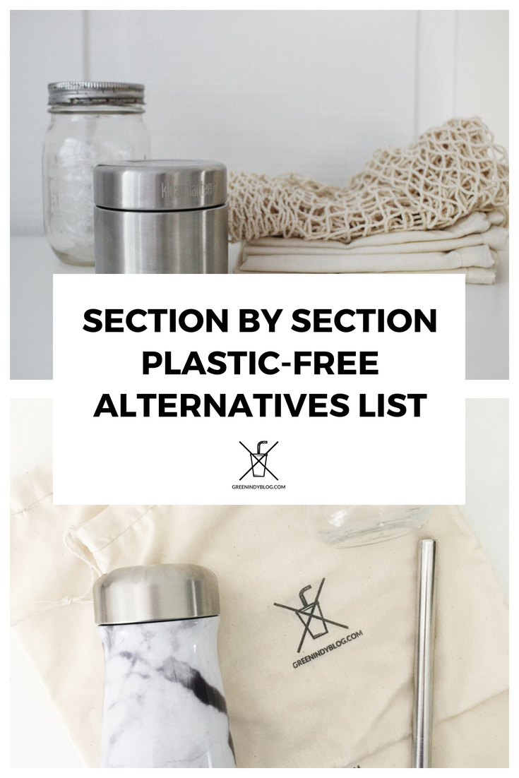 Section By Section Plastic Free Alternatives List Green Indy Blog Zero Waste Swaps Zero Waste Waste Free Living