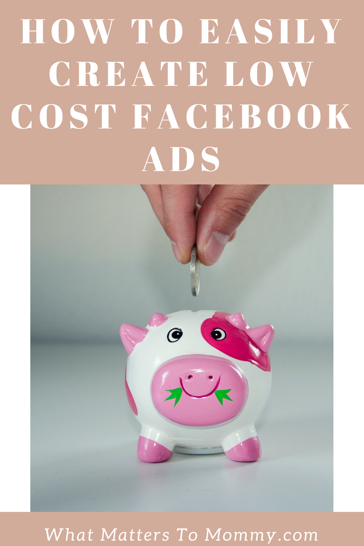 How To Easily Create Low Cost Facebook Ads