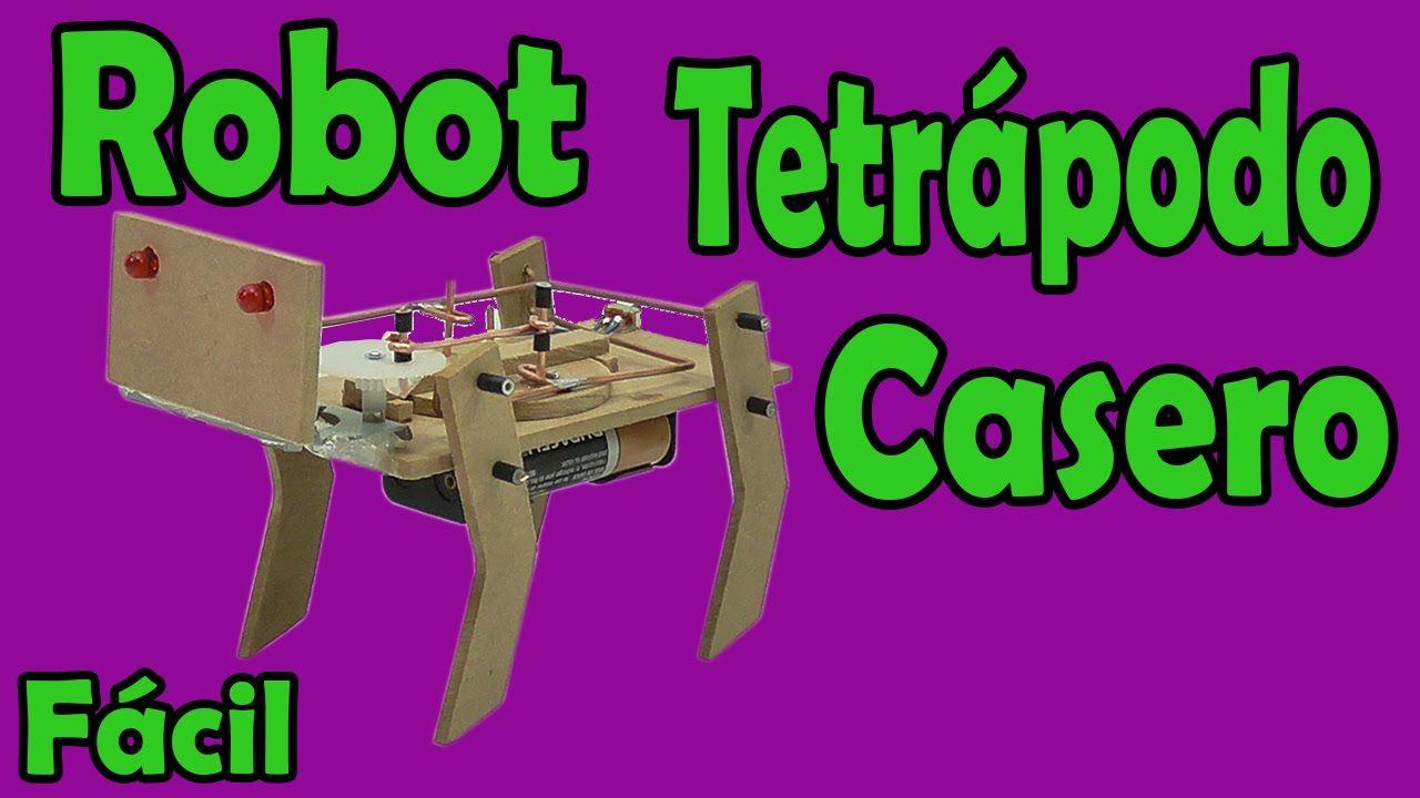 Cómo Hacer Robot de 4 Patas Casero (muy fácil de hacer) | Proyectos ...