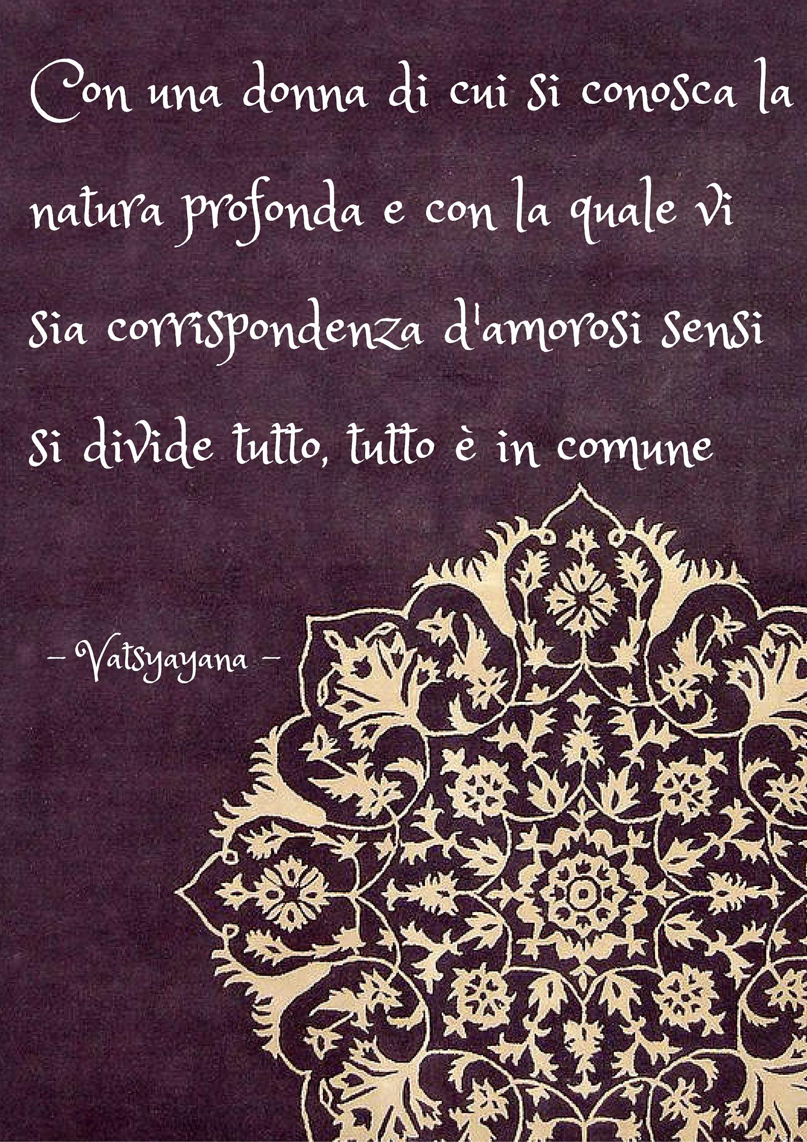 "Philosophy Quotes About Love Tratto Dal Libro ""kamasutra"" Di Vatsyayana  Citazioni Amore"