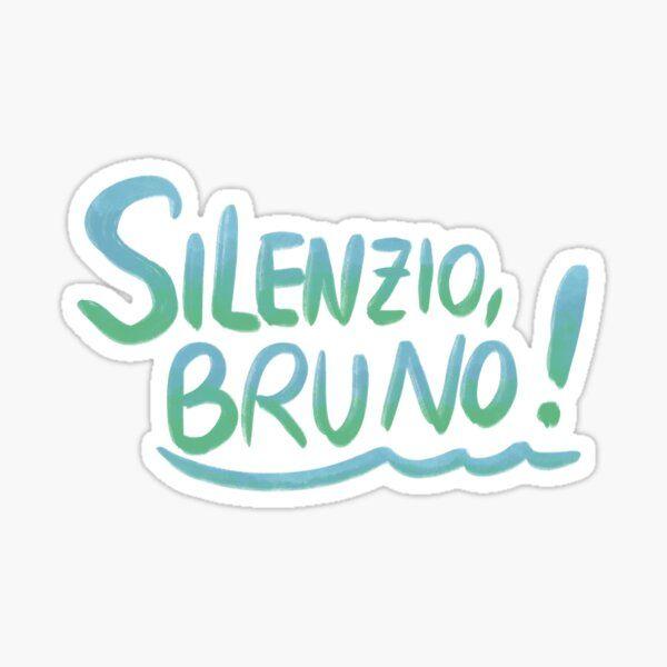 Silenzio Bruno - Quote From Luca Sticker by Namidere7