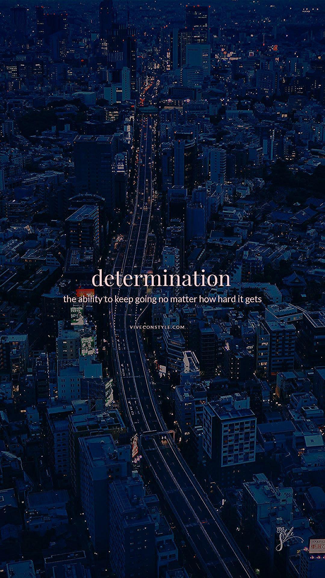Photo of Determination quote mobile wallpaper | VIVE CON STYLE
