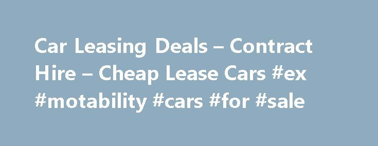 Car Leasing Deals u2013 Contract Hire u2013 Cheap Lease Cars #ex - contract for car sale