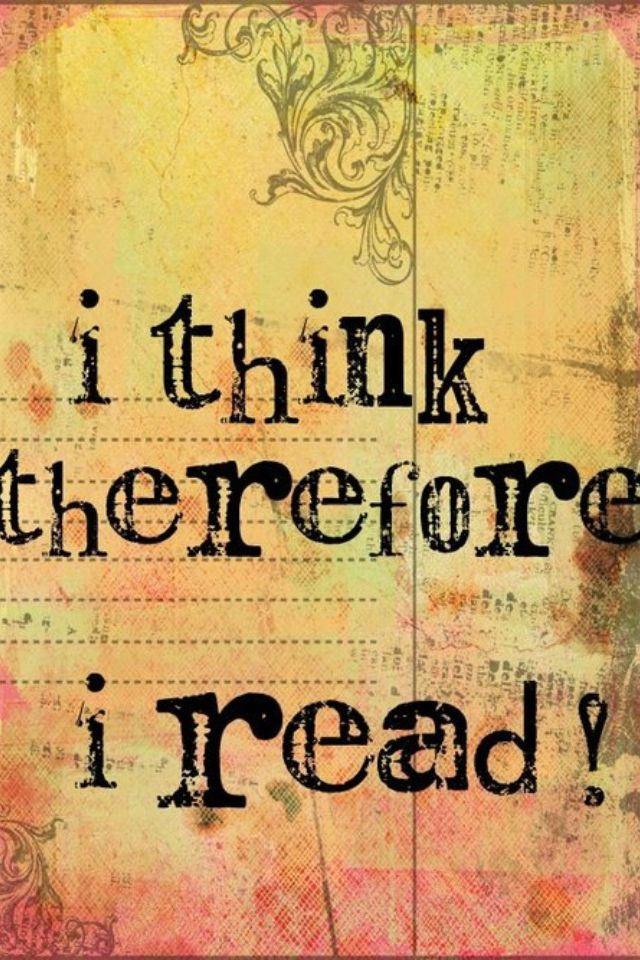 I think therefore I read!