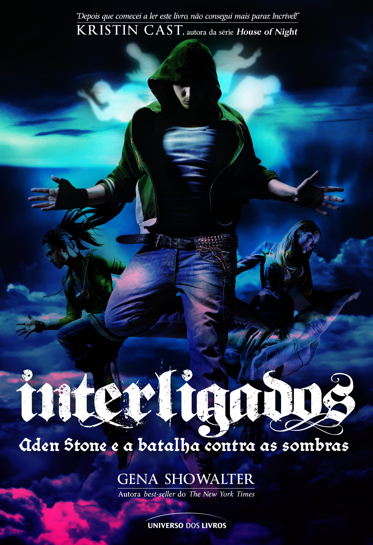 Título: Interligados: Aden Stone e a batalha contra as sombras  Autor: Gena Showalter  ISBN: 978-85-7930-141-4  Número de páginas: 448