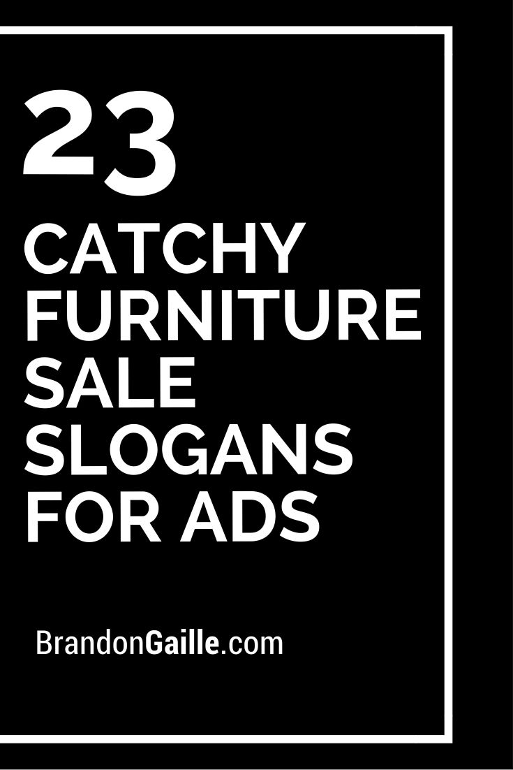 51 Catchy Furniture Sale Slogans For Ads Furniture Quotes
