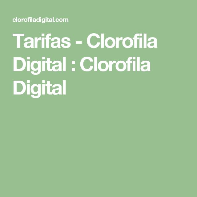 Tarifas clorofila digital clorofila digital proveedores pinterest - Clorofila digital madrid ...