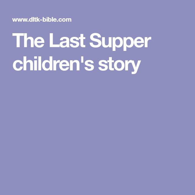 The Last Supper children\'s story   Kids   Pinterest   Bible crafts ...